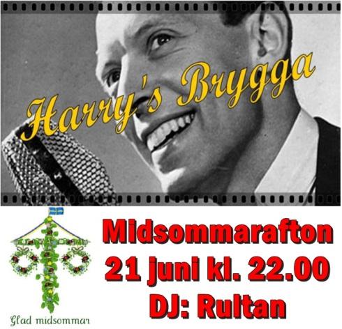 Harrys Brygga inbjuder till Midsommar fest fredagen den 21 juni kl. 22.00